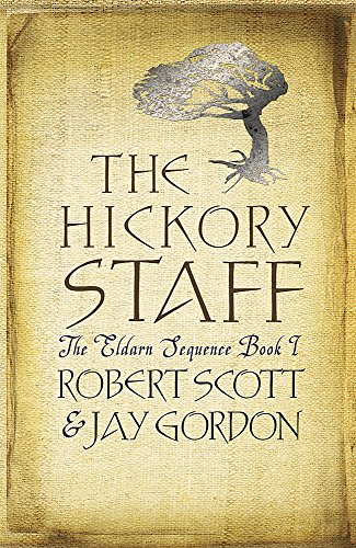 9780575077751: The Hickory Staff: The Eldarn Sequence Book 1