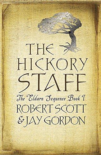 The Hickory Staff: The Eldarn Sequence Book: Robert Scott, Jay
