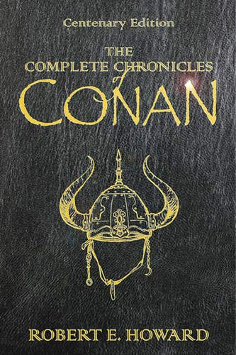9780575077805: The Complete Chronicles Of Conan: Centenary Edition