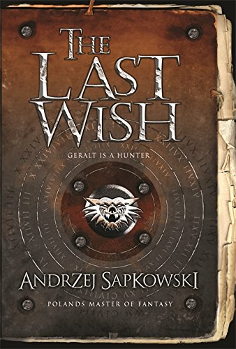 9780575077829: The Last Wish (GOLLANCZ S.F.)