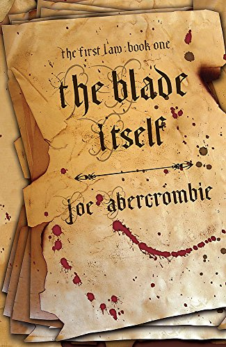 9780575077850: The Blade Itself: The First Law: Book One: Book One of The First Law (GOLLANCZ S.F.)