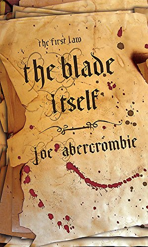 9780575077867: The Blade Itself: The First Law: Book One (Gollancz)