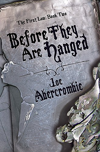 9780575077874: Before They Are Hanged: The First Law: Book Two: Book Two of the First Law (GOLLANCZ S.F.)