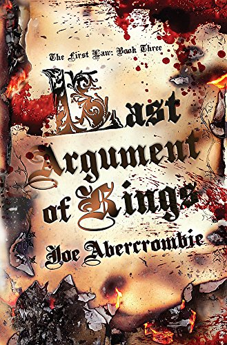 9780575077898: Last Argument Of Kings: The First Law: Book Three: Book Three of the First Law (GollanczF.)