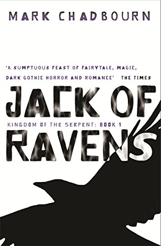 Jack of Ravens: Kingdom of the Serpent (GollanczF.) (0575078006) by Mark Chadbourn