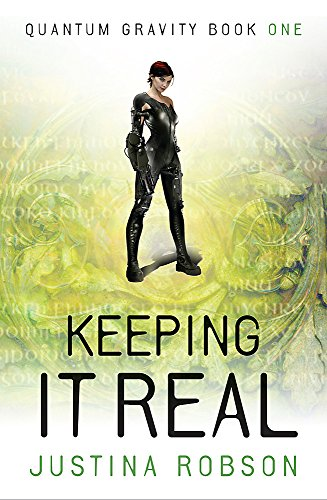 Keeping It Real: Quantum Gravity Book One: Robson, Justina