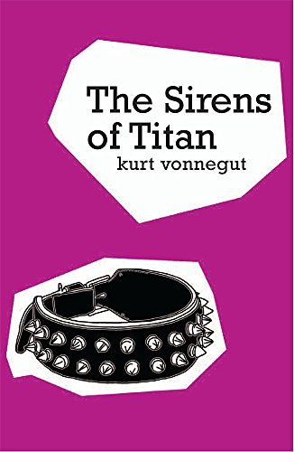 The Sirens Of Titan (GOLLANCZ S.F.): Vonnegut, Kurt