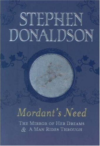 9780575079045: Mordant's Need: The Mirror of Her Dreams & a Man Rides Through