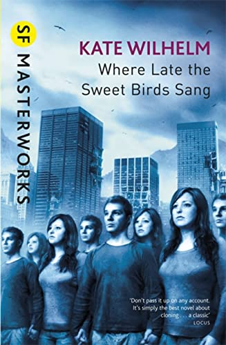 9780575079144: Where Late The Sweet Birds Sang (S.F. MASTERWORKS)