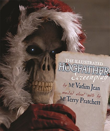 Terry Pratchett's Hogfather the Illustrated Screenplay: Vadim Jean, Terry
