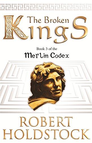 9780575079304: The Broken Kings: The Merlin Codex: 3: Book 3 of the Merlin Codex (Gollancz S.F.)