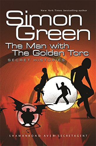 The Man With The Golden Torc: Secret Histories Book 1: Man with the Golden Torc Bk. 1 (Gollancz S.F...