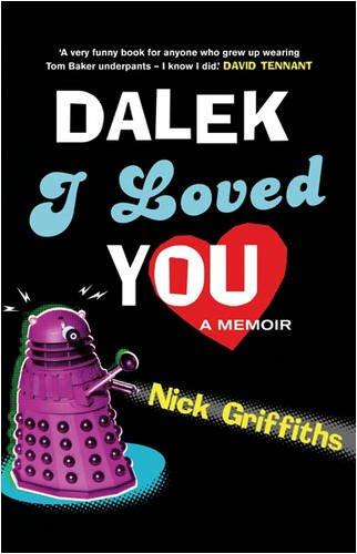9780575079403: Dalek I Loved You