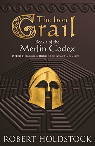 9780575079748: The Iron Grail: Book 2 of the Merlin Codex