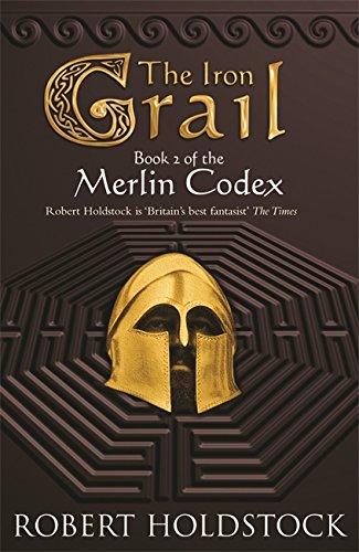 9780575079748: The Iron Grail: Book 2 of the Merlin Codex (GOLLANCZ S.F.)