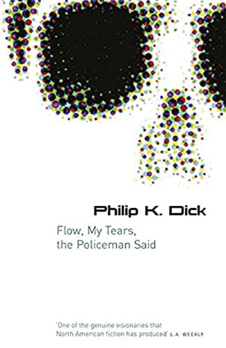 9780575079953: Flow My Tears, The Policeman Said (GOLLANCZ S.F.)