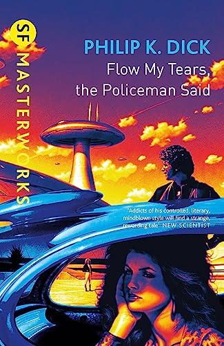 Flow My Tears, The Policeman Said (GOLLANCZ: Dick, Philip K.