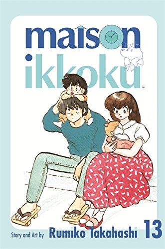 Maison Ikkoku Volume 13: v. 13 (MANGA): Takahashi, Rumiko