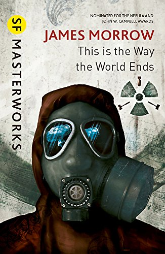 9780575081185: This Is the Way the World Ends (S.F. Masterworks)