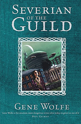 Severian of the Guild: Shadow of The: Gene Wolfe