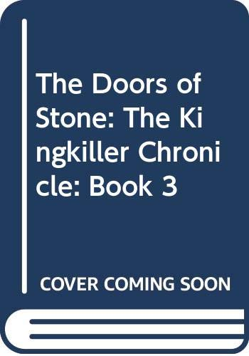 9780575081444: The Doors of Stone: The Kingkiller Chronicle: Book 3