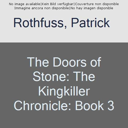 9780575081468: The Doors of Stone: The Kingkiller Chronicle: Book 3