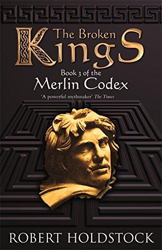 9780575081550: The Broken Kings: Book 3 Of The Merlin Codex: Book 3 of the Merlin Codex (Gollancz S.F.)