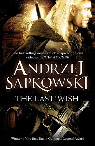 9780575082441: The Last Wish: Introducing the Witcher - Now a major Netflix show