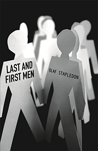 Last And First Men (Sf Masterworks 11): Olaf Stapledon