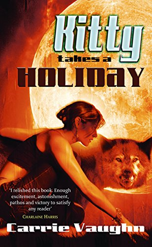 Kitty Takes a Holiday (Kitty Norville 3) (9780575082663) by Carrie Vaughn
