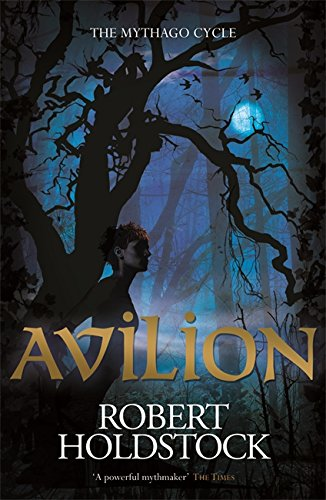 9780575083011: Avilion (Mythago Wood 7)