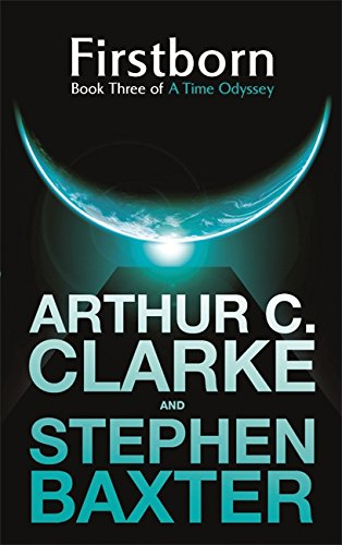 Firstborn: A Time Odyssey Book Three (0575083417) by Arthur C and Stephen Clarke and Baxter