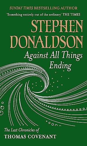 9780575083431: Against All Things Ending