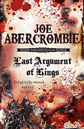 9780575084162: Last Argument Of Kings: Book Three (The First Law)