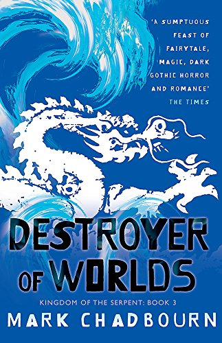 Kingdom of the Serpent: Destroyer of Worlds Bk. 3 (Gollancz) (9780575084803) by Mark Chadbourn