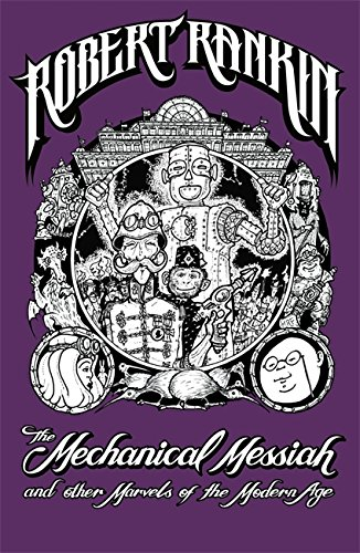 9780575086388: The Mechanical Messiah and Other Marvels of the Modern Age: A Novel