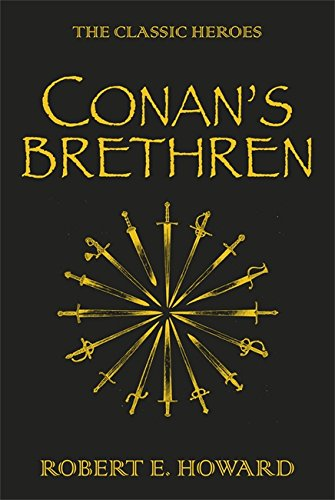 Conan's Brethren: The Complete Collection