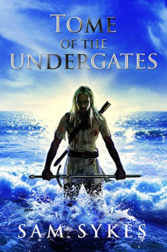 Tome of the Undergates: Sykes, Sam