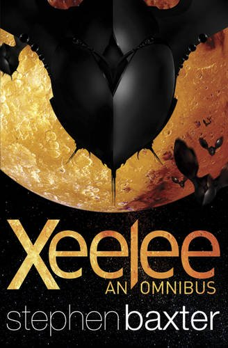 9780575090408: Xeelee: An Omnibus: Raft, Timelike Infinity, Flux, Ring