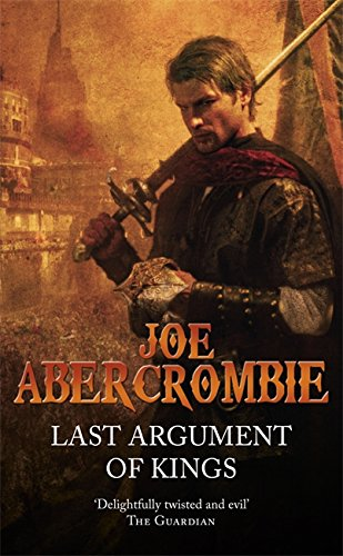 9780575091115: Last Argument Of Kings: The First Law: Book Three