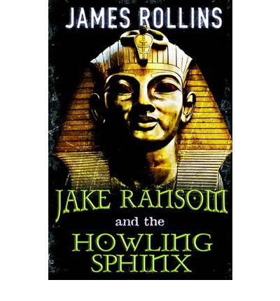 9780575092532: [Jake Ransom and the Howling Sphinx] (By: James Rollins) [published: July, 2011]