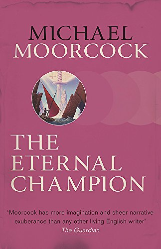 9780575092655: The Eternal Champion (Moorcocks Multiverse)