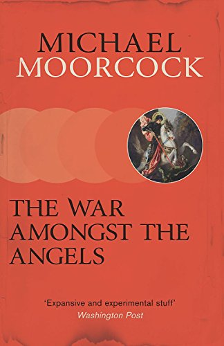 9780575092730: The War Amongst the Angels (Michael Moorcock Collection)