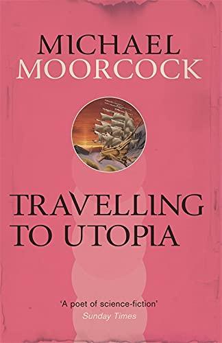9780575092778: Travelling to Utopia