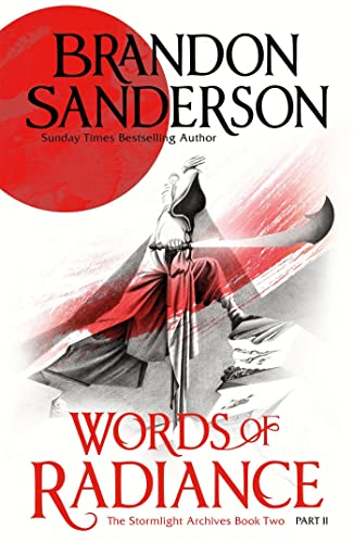 Words of Radiance Part Two: The Stormlight: Brandon Sanderson