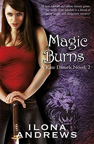 9780575093942: Magic Burns (Kate Daniels, Book 2)