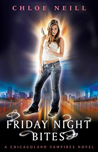 9780575094055: Friday Night Bites: A Chicagoland Vampires Novel (Chicagoland Vampires Series)