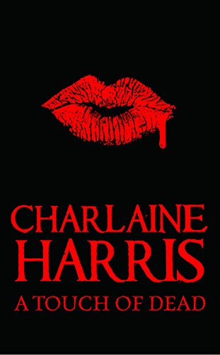 9780575094437: A Touch of Dead: A Sookie Stackhouse Collection
