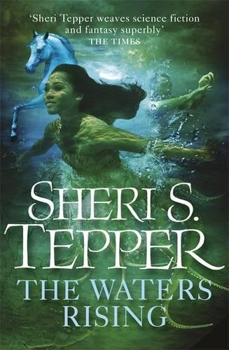 9780575094932: The Waters Rising. by Sheri S. Tepper