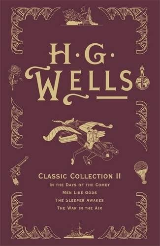 9780575095229: HG Wells Classic Collection II: In the Days of the Comet, Men Like Gods, The Sleeper Awakes, The War in the Air